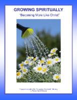 Growing Spiritually - Becoming More Like Jesus